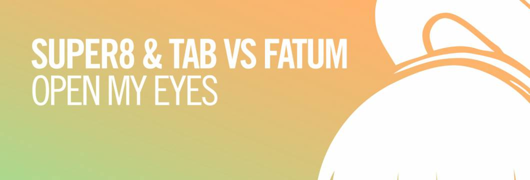 Out Now On ARMIND: Super8 & Tab vs Fatum – Open My Eyes