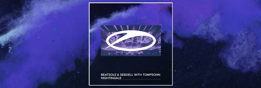 OUT NOW on ASOT: Beatsole & SebDell with Tompsohn – Nightingale