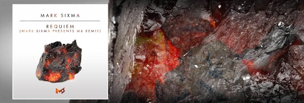 OUT NOW: Mark Sixma – Requiem (Mark Sixma presents M6 Remix)