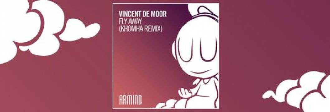 OUT NOW on ARMIND: Vincent de Moor – Fly Away (KhoMha Remix)