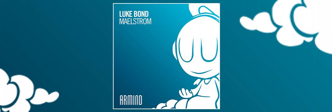 OUT NOW on ARMIND: Luke Bond – Maelstrom