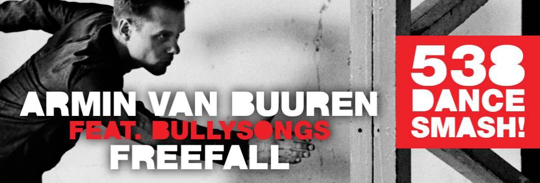 Armin van Buuren feat. BullySongs – 'Freefall' is the new '538 Dance Smash'!