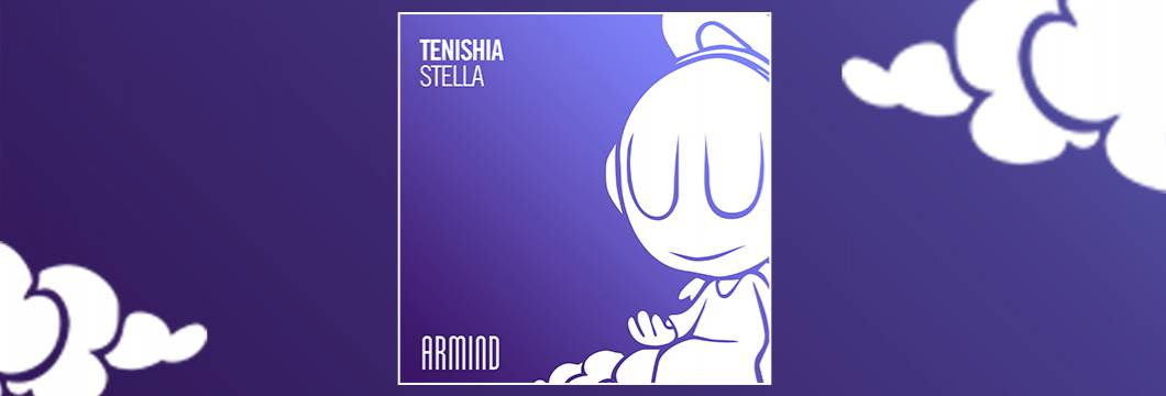 OUT NOW on ARMIND: Tenishia – Stella