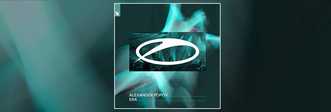 Out Now On A STATE OF TRANCE: Alexander Popov – Era