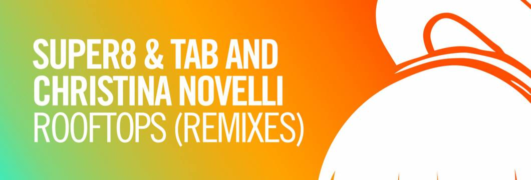 Out Now On ARMIND: Super8 & Tab and Christina Novelli – Rooftops (Remixes)