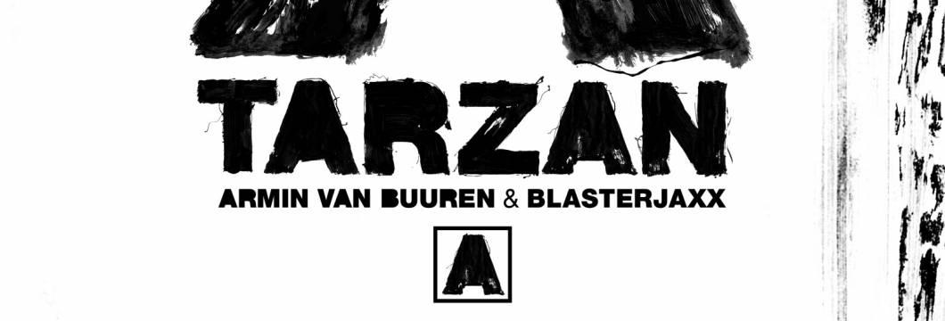 Out Now On ARMIND: Armin van Buuren & Blasterjaxx – Tarzan