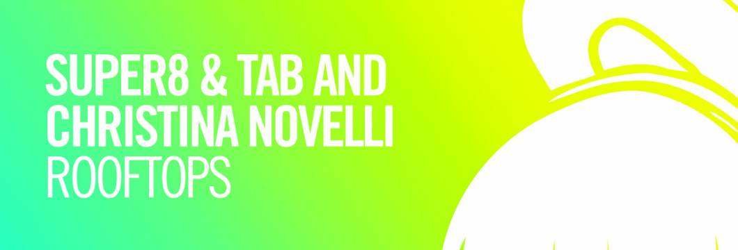 Out Now On ARMIND: Super8 & Tab and Christina Novelli – Rooftops