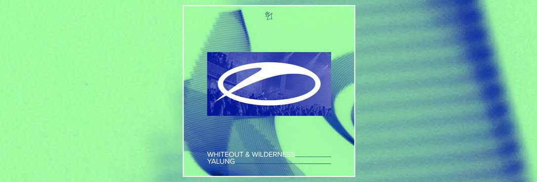 OUT NOW on ASOT: Whiteout & Wilderness – Yalung