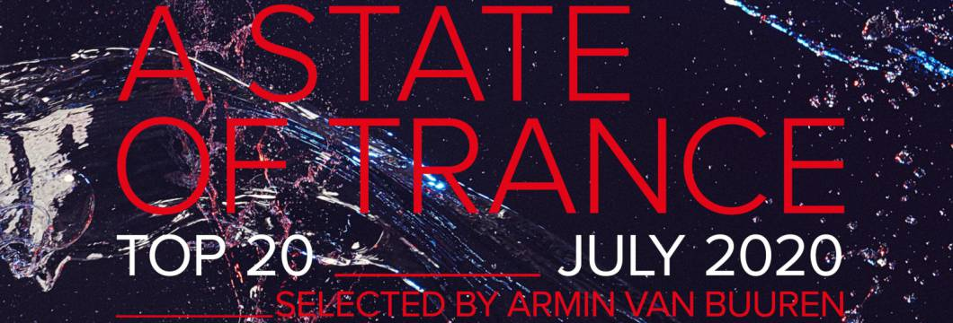 Out Now: A State Of Trance Top 20 – July 2020 (Selected by Armin van Buuren)