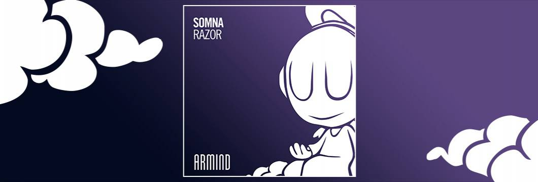 OUT NOW on ARMIND: Somna – Razor