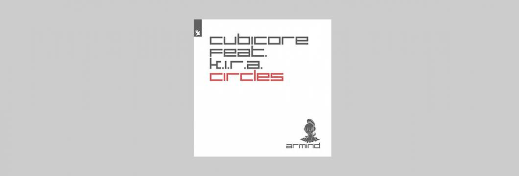 Out Now On ARMIND: Cubicore feat. K.I.R.A. – Circles