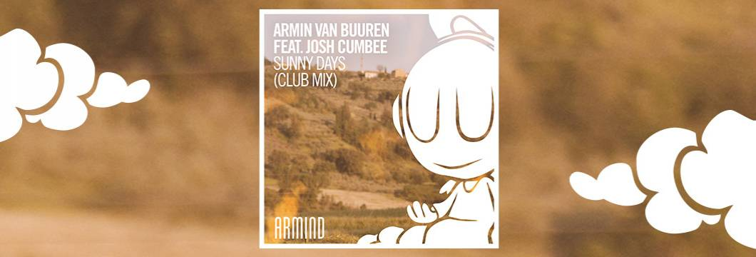 Armin van Buuren feat. Josh Cumbee – Sunny Days (Club Mix) [Official Music Video]