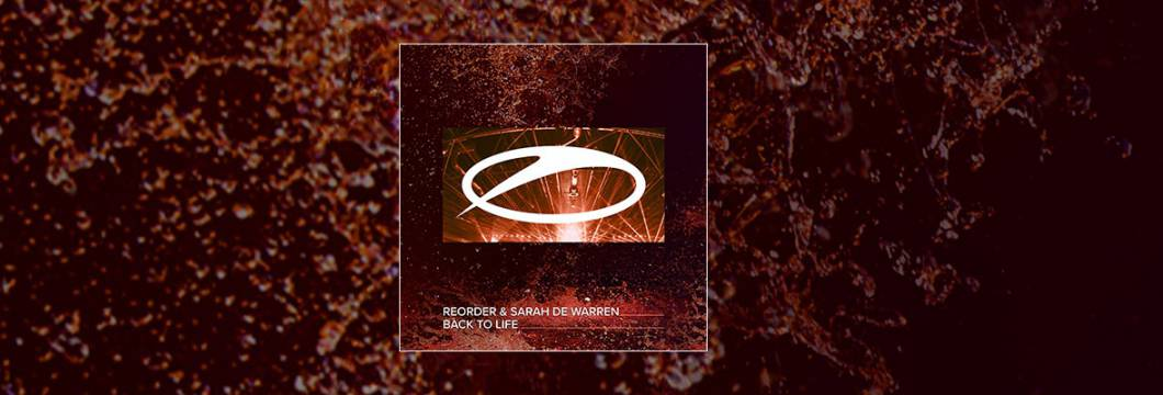 Out Now On A STATE OF TRANCE: ReOrder & Sarah de Warren – Back To Life