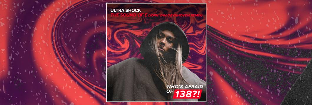 OUT NOW on WAO138?!: Ultra Shock – The Sound Of E (Jorn van Deynhoven Remix)