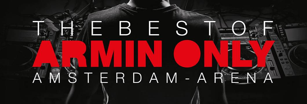 THE BEST OF ARMIN ONLY! 13 MAY 2017 – AMSTERDAM ARENA