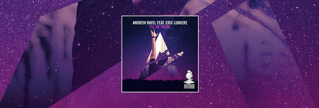 OUT NOW on ARMIND: Andrew Rayel – I'll Be There