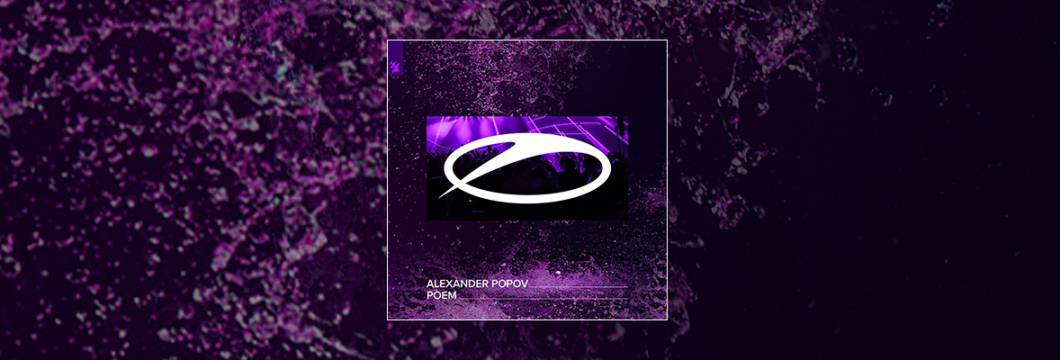 Out Now On A STATE OF TRANCE: Alexander Popov – Poem