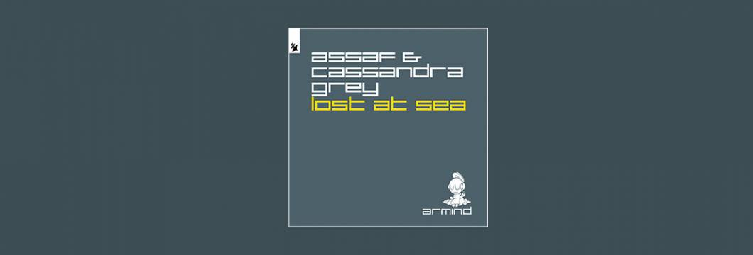 Out Now On ARMIND: Assaf & Cassandra Grey – Lost At Sea