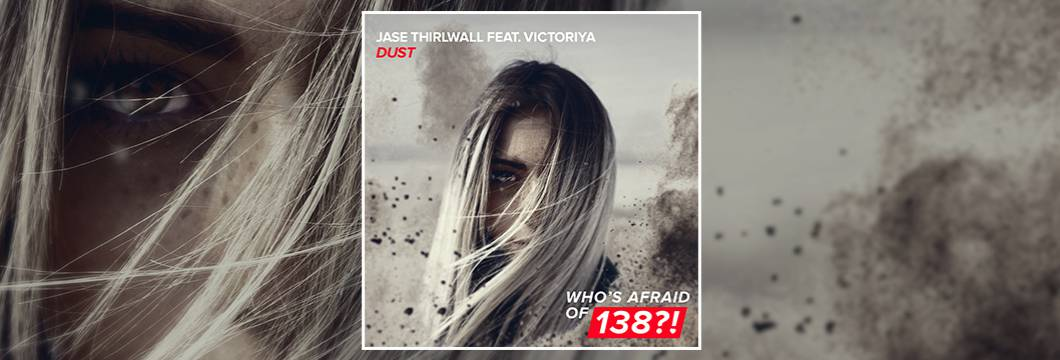 OUT NOW on WAO138?!: Jase Thirlwall feat. Victoriya – Dust