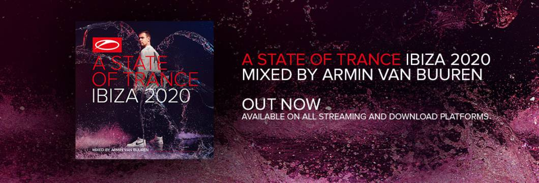 OUT NOW: A State Of Trance, Ibiza 2020 (Mixed by Armin van Buuren)