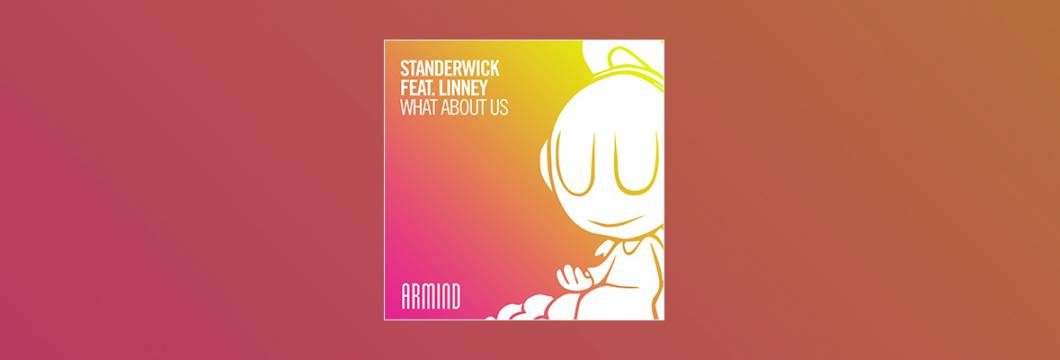 Out Now On ARMIND: STANDERWICK feat. Linney – What About Us
