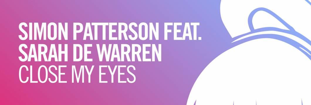 Out Now On ARMIND: Simon Patterson feat. Sarah De Warren – Close My Eyes