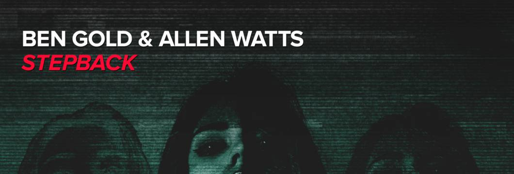 Out Now On WHO'S AFRAID OF 138?!: Ben Gold & Allen Watts – Stepback