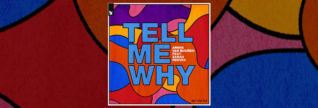 Out Now On ARMIND: Armin van Buuren feat. Sarah Reeves – Tell Me Why