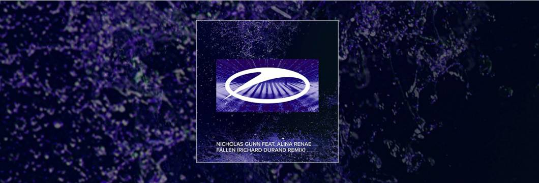Out Now On A STATE OF TRANCE: Nicholas Gunn feat. Alina Renae – Fallen (Richard Durand Remix)