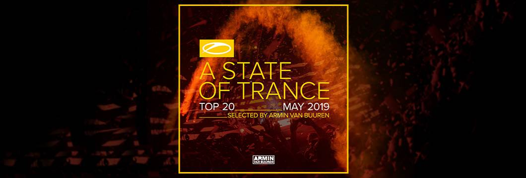 OUT NOW: A State Of Trance Top 20 – May 2019 (Selected by Armin van Buuren)