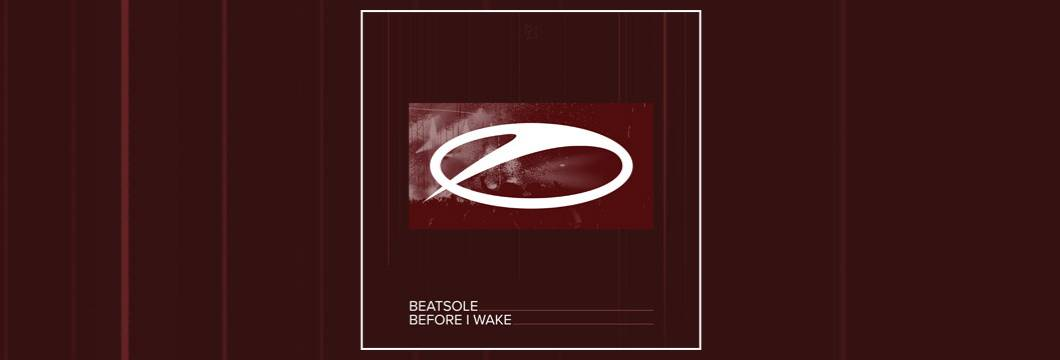 OUT NOW on ASOT: Beatsole – Before I Wake