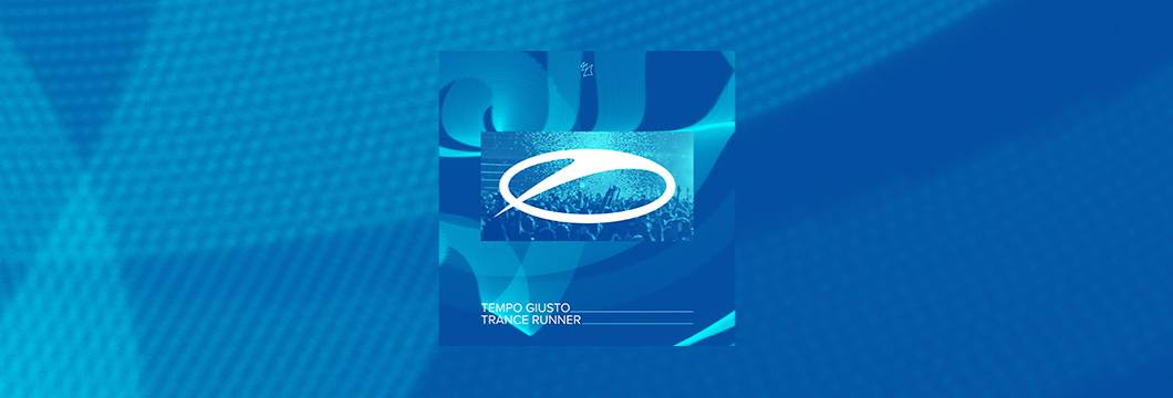 OUT NOW on ASOT: Tempo Giusto – Trance Runner