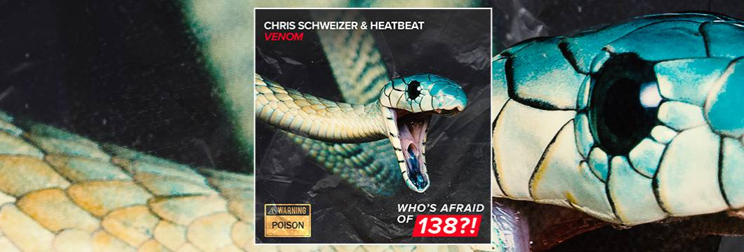OUT NOW on WAO138?!: Chris Schweizer & Heatbeat – Venom