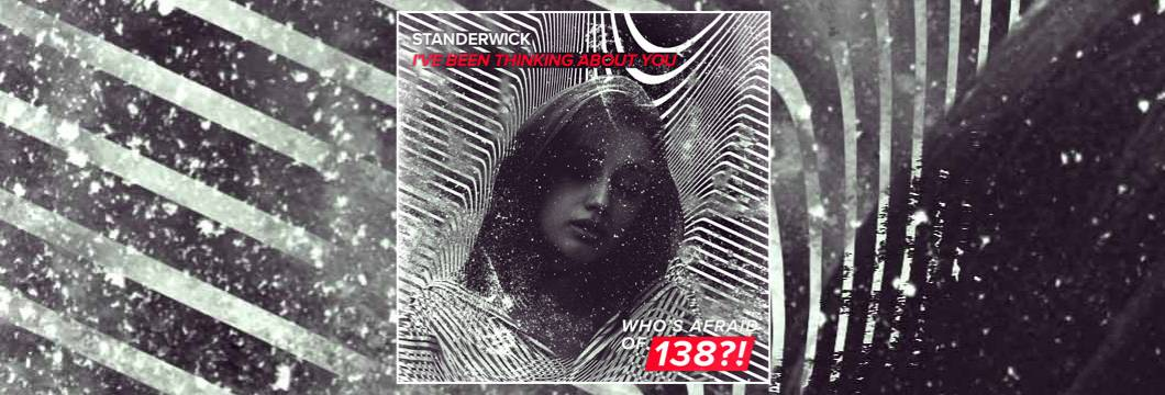 OUT NOW on WAO138?!: STANDERWICK – I've Been Thinking About You