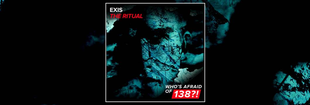 OUT NOW on WAO138?!: Exis – The Ritual