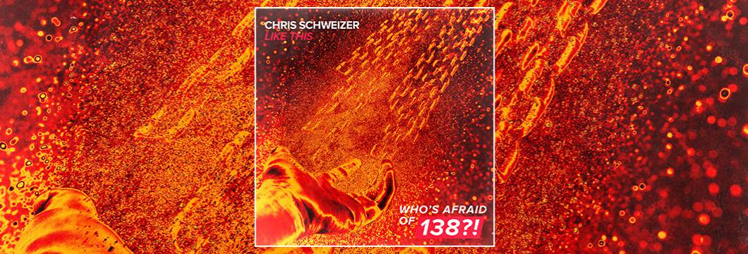 OUT NOW on WAO138?!: Chris Schweizer – Like This