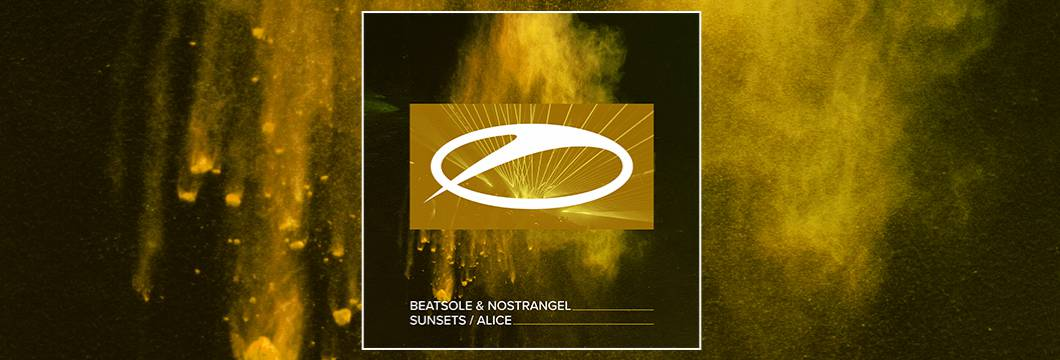 OUT NOW on ASOT: Beatsole & Nostrangel – Sunsets / Alice