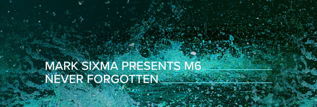 Out Now On A STATE OF TRANCE: Mark Sixma presents M6 – Never Forgotten