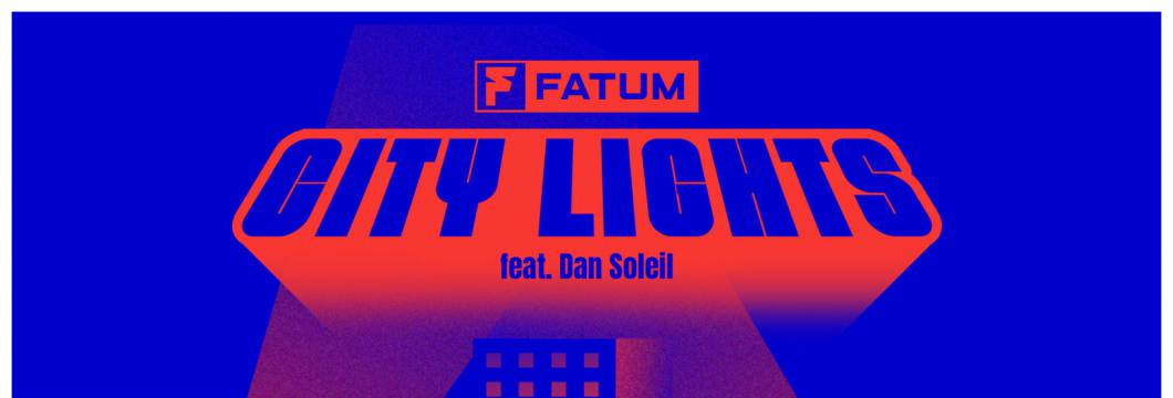 Out Now On ARMIND: Fatum feat. Dan Soleil – City Lights