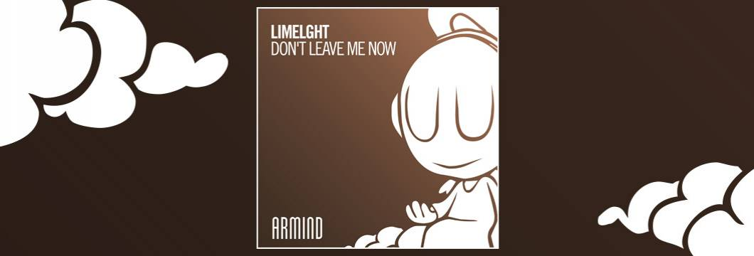 OUT NOW on ARMIND: Limelght – Don't Leave Me Now