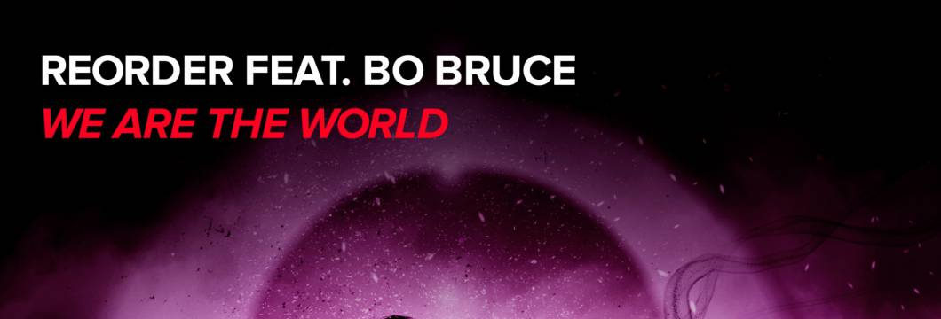 Out Now On WHO'S AFRAID OF 138?!: ReOrder feat. Bo Bruce – We Are The World