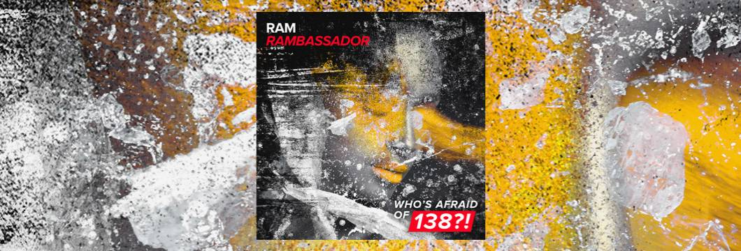 OUT NOW on WAO138?!: RAM – RAMBassador