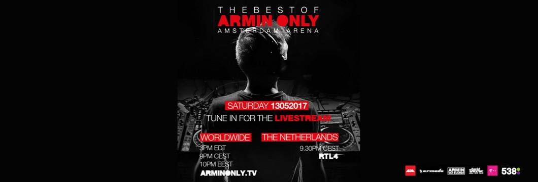 Armin van Buuren announces Live stream of his sold out 'The Best Of Armin Only' Arena show