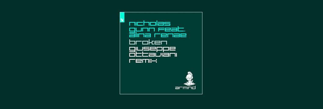 Out Now On ARMIND: Nicholas Gunn feat. Aline Renae – Broken (Giuseppe Ottaviani Remix)